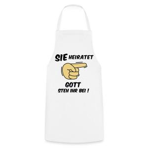 Sie heiratet Gott steh ihr bei! - JGA T-Shirt - Kochschürze