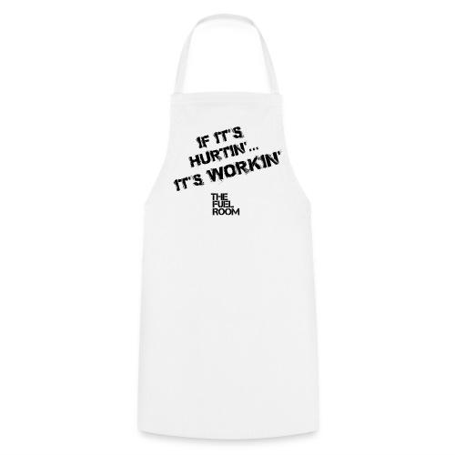 Hurtin' Workin' slogan in BLACK - Cooking Apron