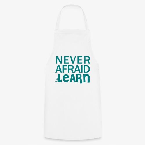 Never afraid to learn - Tablier de cuisine