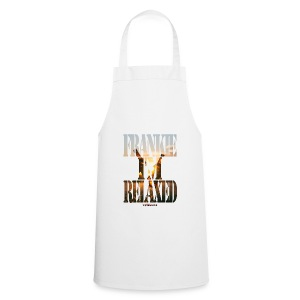 Frankie I'M Relaxed - Cooking Apron