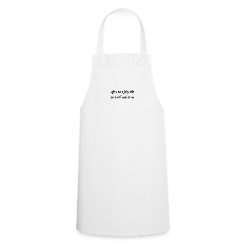 life is not a fairy tale - Cooking Apron