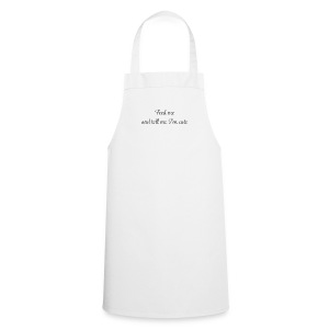 Feed me and tell me - Cooking Apron