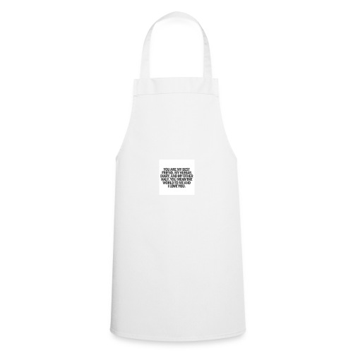 You are my best friwnd, my human diary, and... - Cooking Apron
