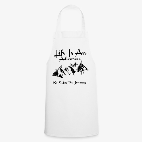 Life Is An Adventure So Enjoy The Journey Design - Cooking Apron