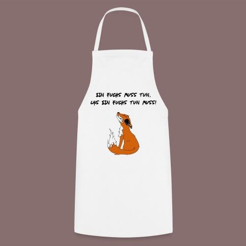 Ein Fuchs muss tun was ein Fuchs tun muss! - Kochschürze