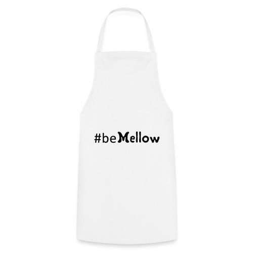be mellow / hashtag bemellow - schwarz - Kochschürze