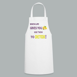 When life gives you lemons use them to detox! - Cooking Apron