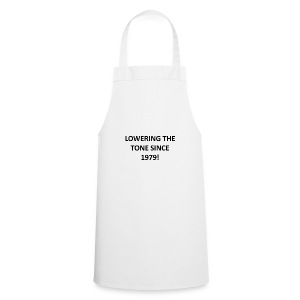 Lowering The Tone... - Cooking Apron