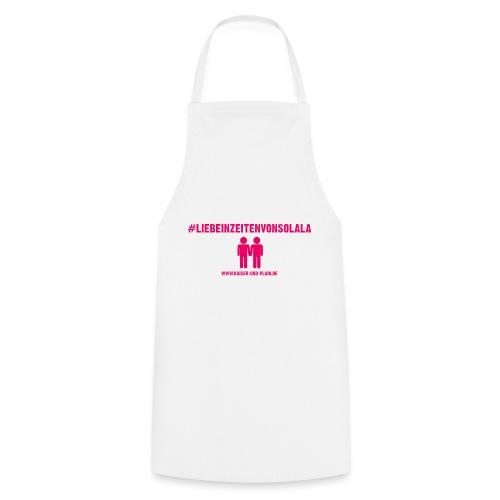 #liebeinzeitenvonsolala - Kochschürze