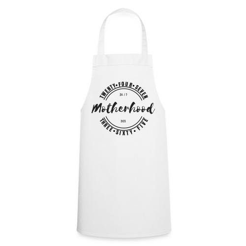 Motherhood 24/7, 365 - Cooking Apron