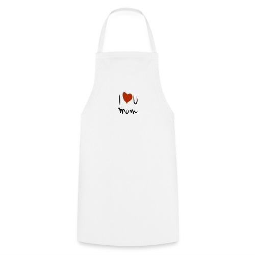 i love you mom - Tablier de cuisine