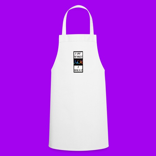 i do what i want i&H merch - Cooking Apron