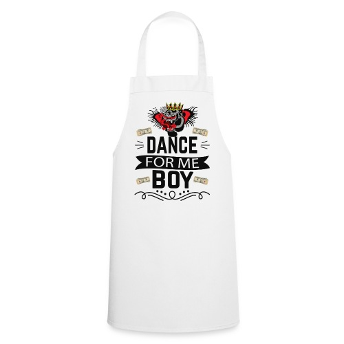 Dance for me boy - Cooking Apron