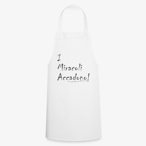 i miracoli accadono - Grembiule da cucina