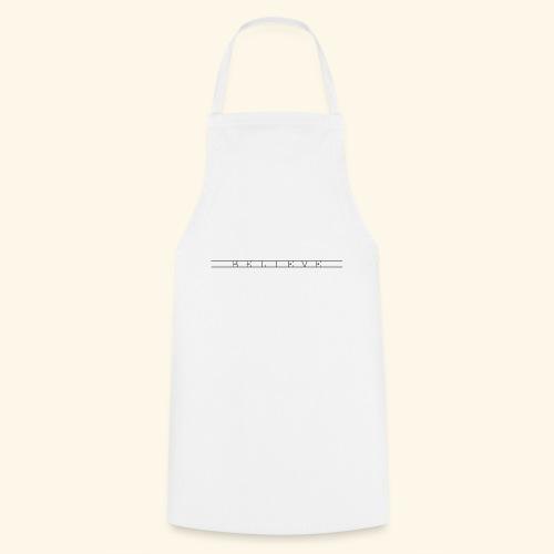 B E L I E V E - Cooking Apron