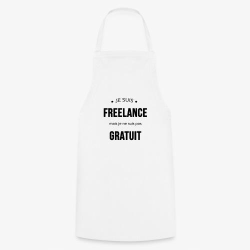 Freelance mais pas gratuit - Tablier de cuisine