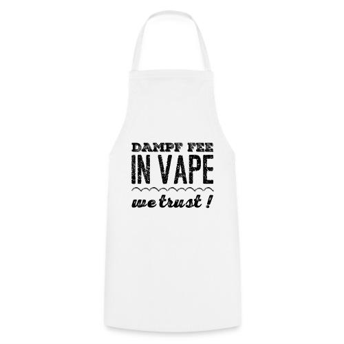 Dampf Fee - In Vape We Trust - Kochschürze