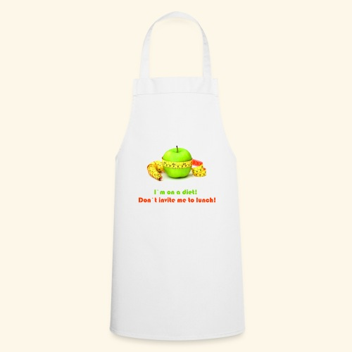 I am on diet 2! Don`t invite me to lunch! - Cooking Apron