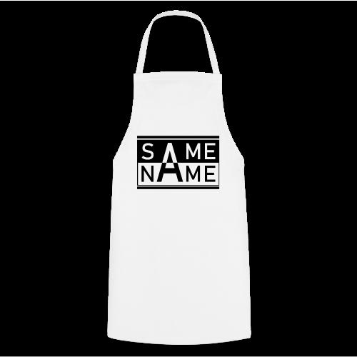 Same Name Same Design - Kochschürze