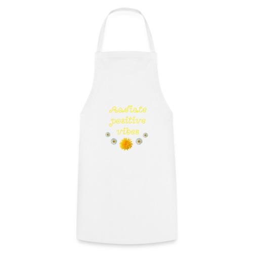 Versprühe positive Energie - Kochschürze