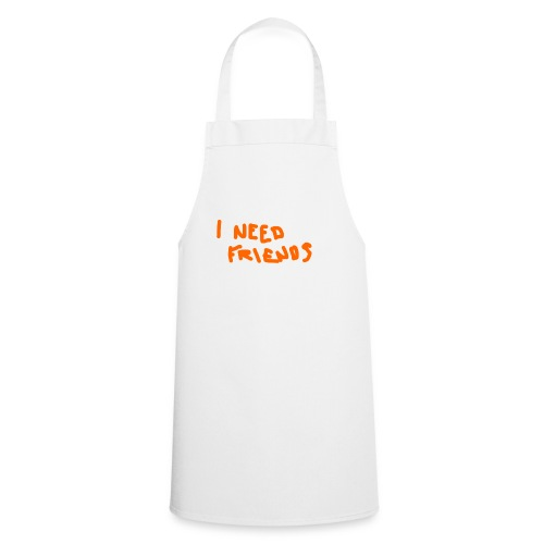 I_NEED_FRIENDS - Cooking Apron