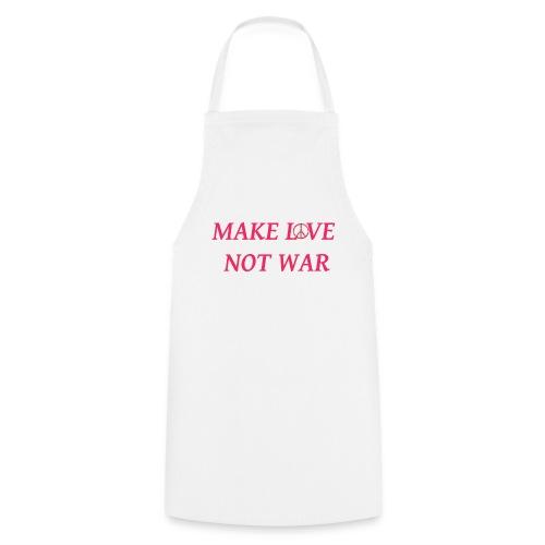 make love not war - Kochschürze