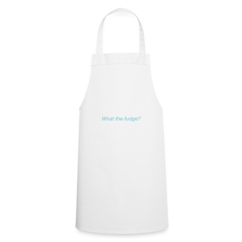 What the fudge saying - Cooking Apron