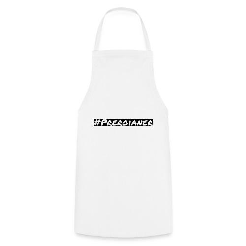#Preroianer - Kochschürze