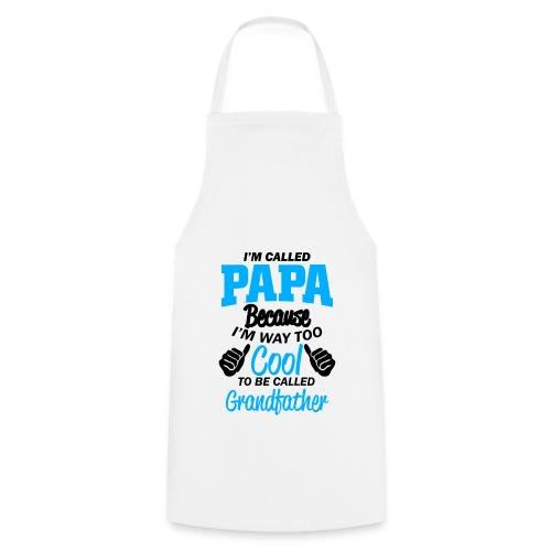 on m'appel papa car je suis trop cool grand-père - Tablier de cuisine