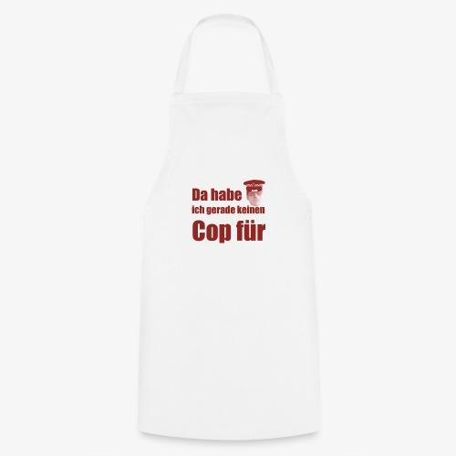 Polizeitshirt keinen cop fuer red - Kochschürze