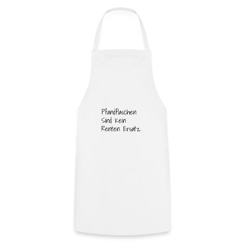 Pfandflaschen sind kein Renten Ersatz - Kochschürze