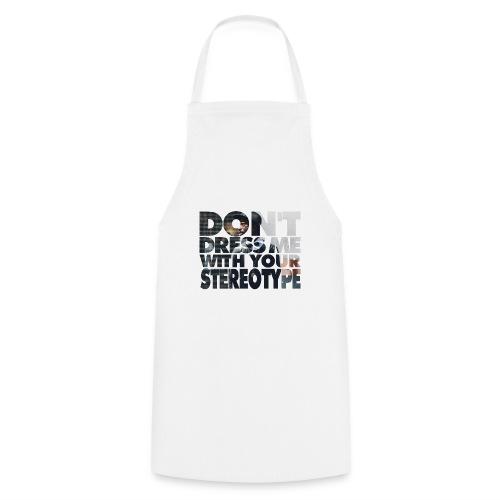 Stop Stereotyping me! - Kochschürze