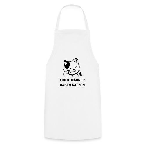 Echte Männer haben Katzen - Kochschürze