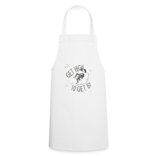 Get high to get by - Cooking Apron