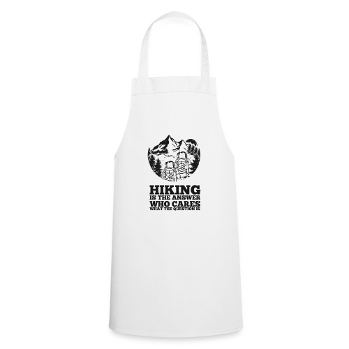 Hiking is the answer - Cooking Apron