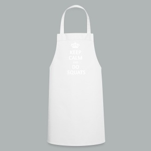 Keep calm and do squats - Cooking Apron