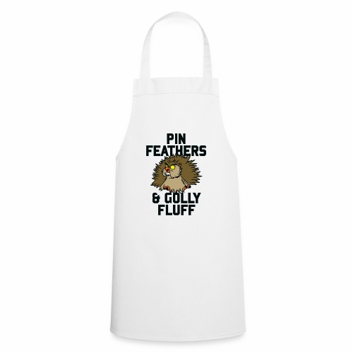 Archimedes - Pin feathers and golly fluff - Cooking Apron