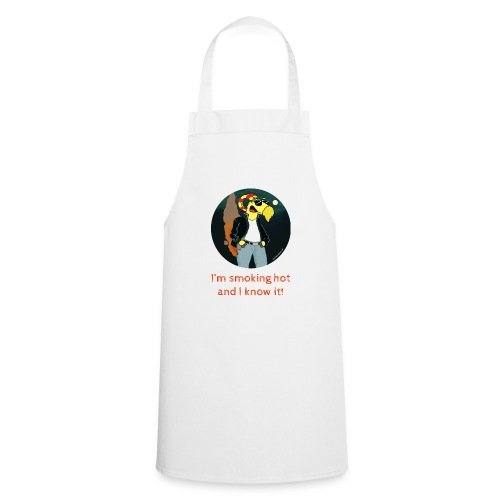 I'm smoking hot and I know it - Cooking Apron