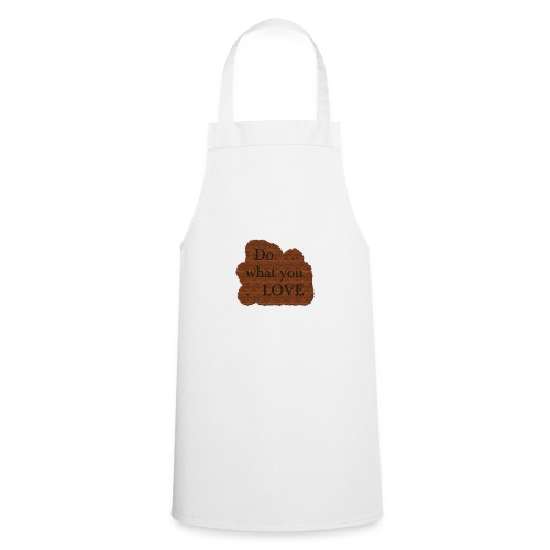 Do what you love - Cooking Apron