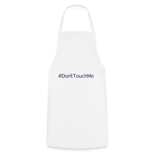 Don´t Touch Me - Delantal de cocina