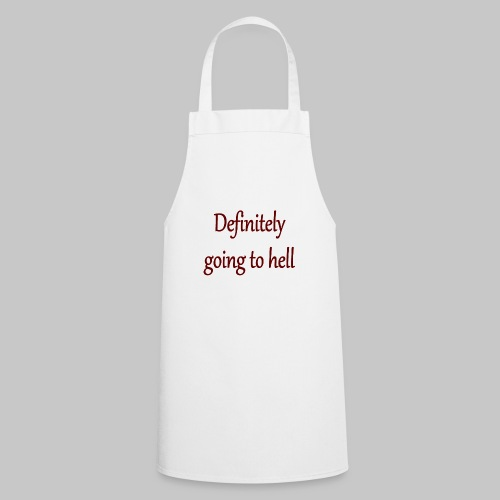 Definitely going to hell - Cooking Apron