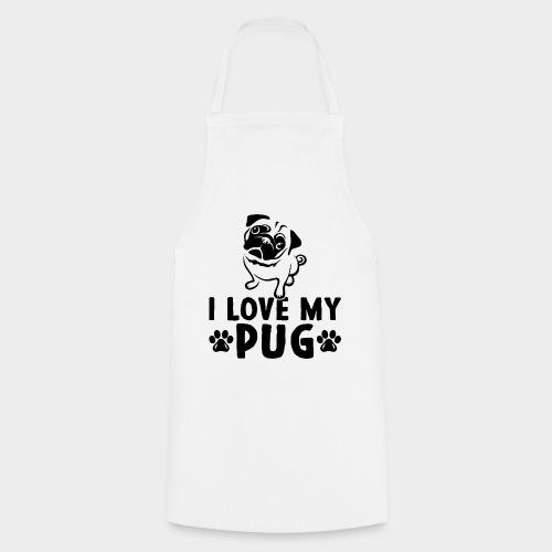 I LOVE MY PUG - Kochschürze
