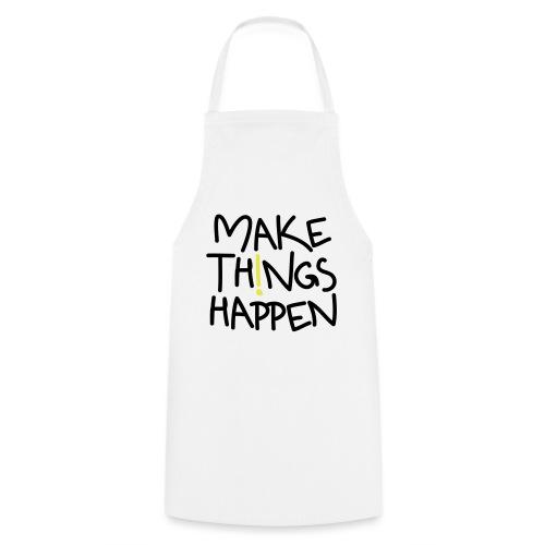 Make Things Happen - Kochschürze