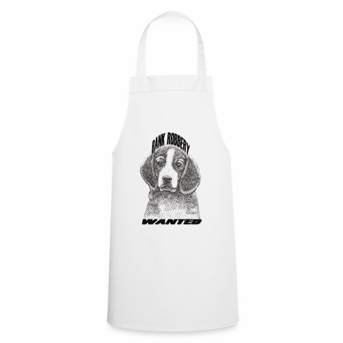 funny bank robbery wanted dog - Cooking Apron