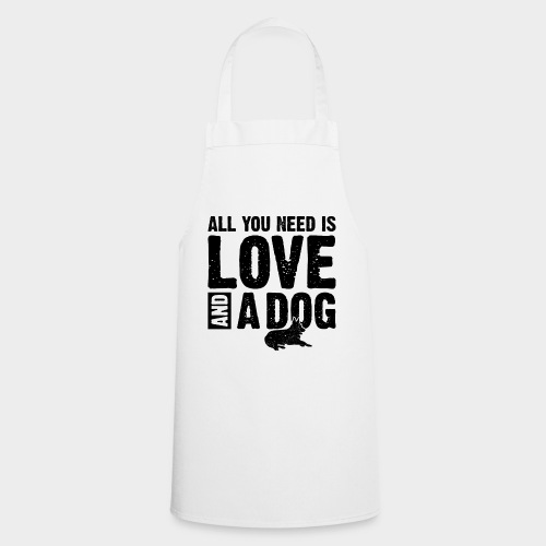 ALL YOU NEED IS LOVE AND A DOG - Kochschürze
