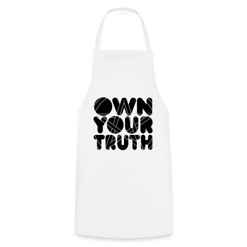 Own Your Truth - Tablier de cuisine