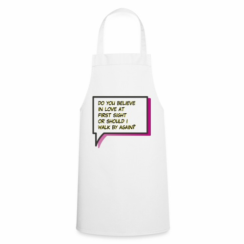 Do you believe in love - Cooking Apron