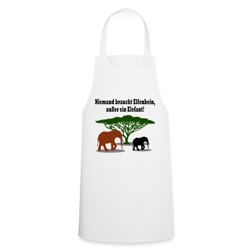 Niemand braucht Elfenbein, außer ein Elefant! - Kochschürze