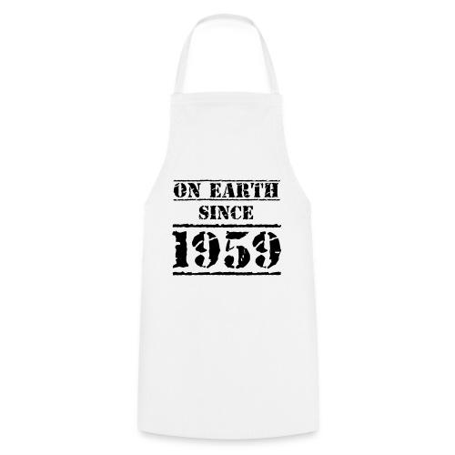 on Earth since 1959 60 Geburtstag Happy Birthday - Cooking Apron