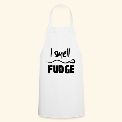 I smell fudge - Cooking Apron